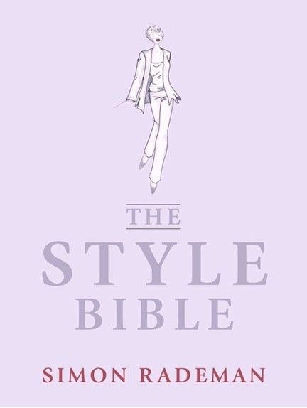 """The cover of this 320 page guide book on style, is guilded and and embossed with silver, was published by Random House Struik and Zebra publishing.  It is available in bookshops and on line.  Just ask for """"The Style Bible"""" by Simon Rademan."""