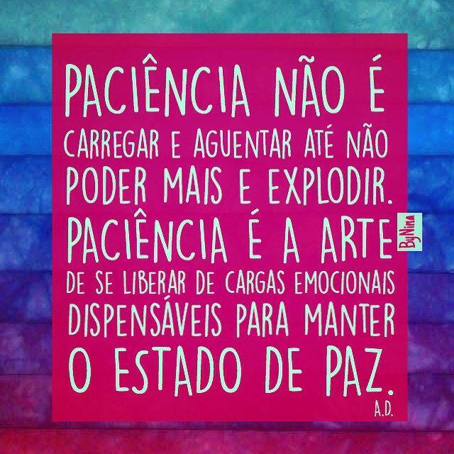 """@instabynina's photo: """"Eis um grande desafio! Inspiração @papeletudo #autordesconhecido #instabynina #paciência #frases #citações #paz #boanoite"""""""