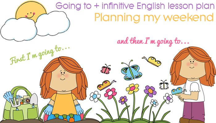 Going to   Infinitive English Lesson Plan (A2) – Planning My Weekend