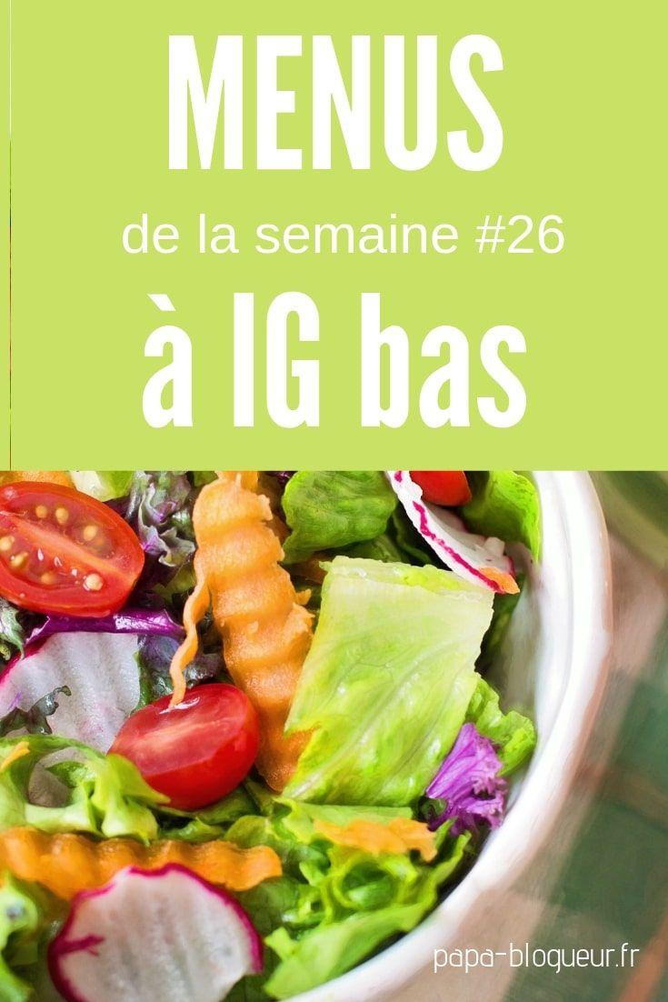 Idée Repas Diabetique Menus de la semaine #26 focus IG bas !   Aliments ig bas, Repas
