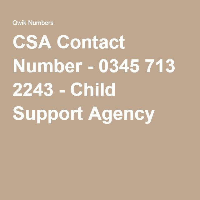CSA Contact Number - 0345 713 2243 - Child Support Agency