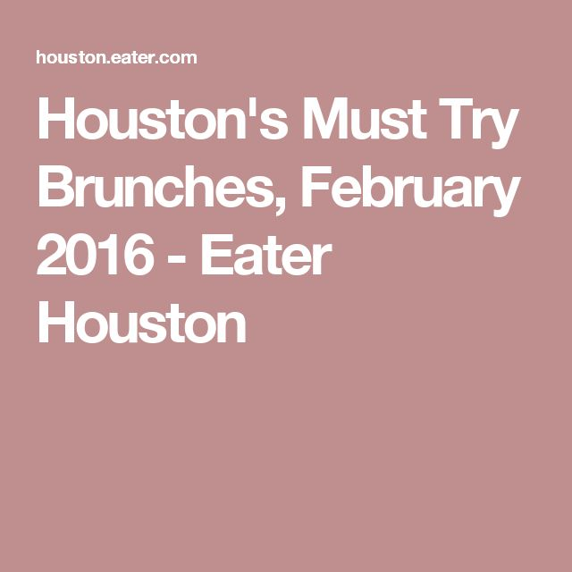 Best 25 Houston brunch ideas on Pinterest Houston tx Cities in