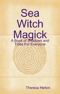 """Sea Witch:  """"#Sea #Witch Magick: A Book of Shadows and Tides For Everyone,"""" by Theresa Helton."""