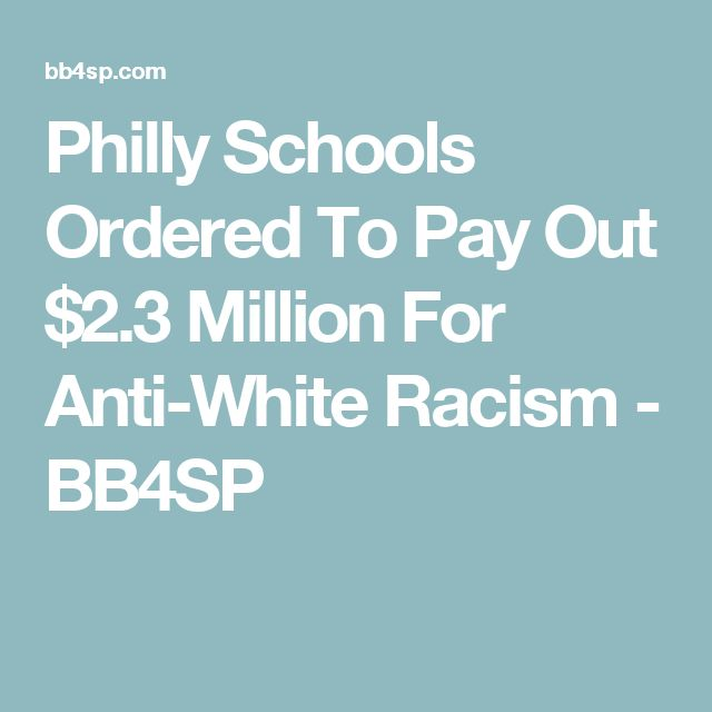 Philly Schools Ordered To Pay Out $2.3 Million For Anti-White Racism - BB4SP