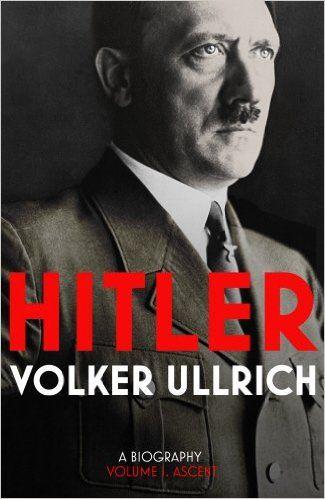 Hitler: Volume I: Ascent 1889-1939: Amazon.co.uk: Volker Ullrich, Jefferson Chase: 9781847922854: Books