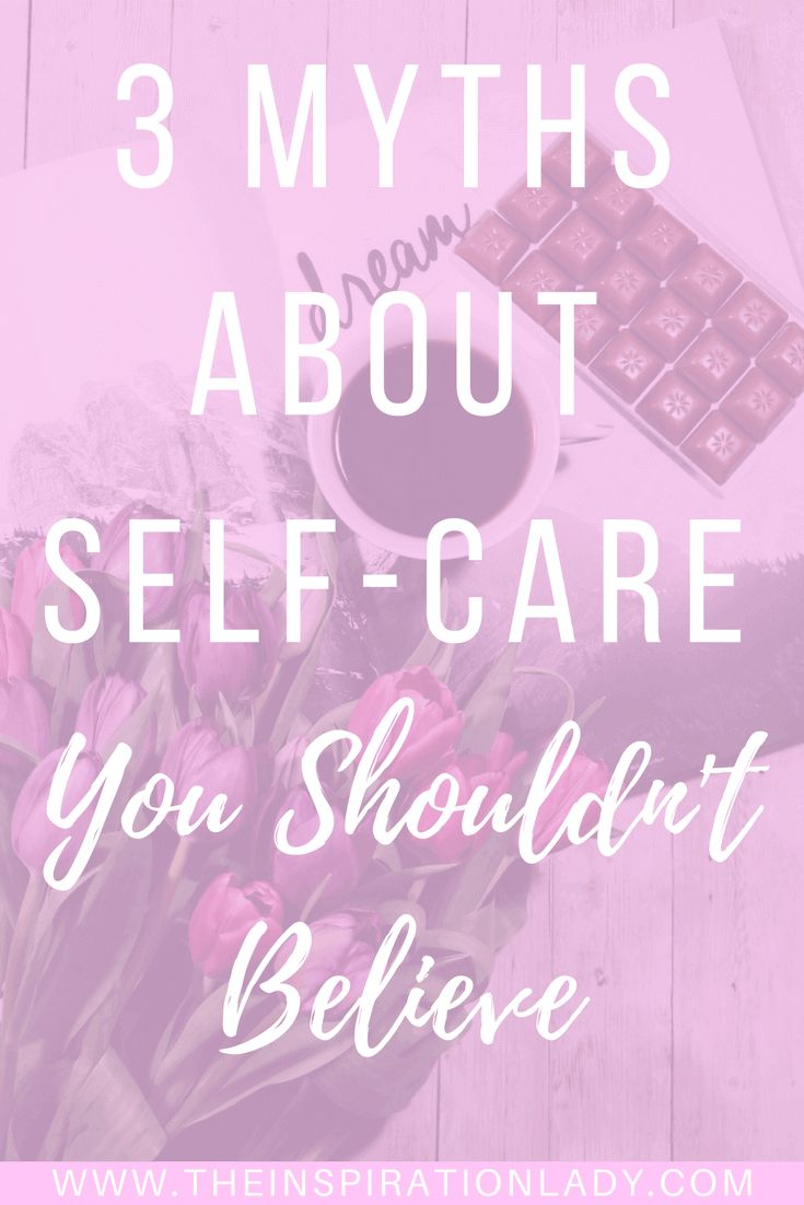 There are a lot of conflicting opinions about self-care out there. Some people love it and some people don't like it. But no matter what your opinion is, here are 3 myths about self-care you shouldn't believe!