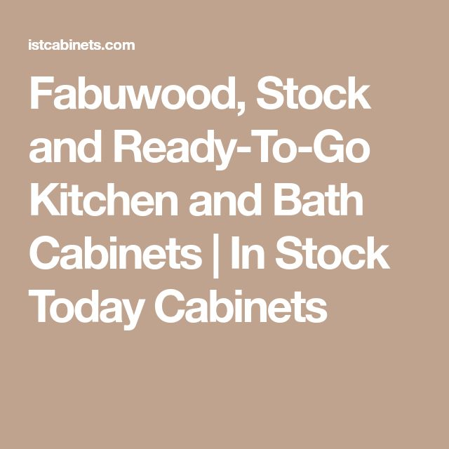 Fabuwood, Stock and Ready-To-Go Kitchen and Bath Cabinets   In Stock Today Cabinets