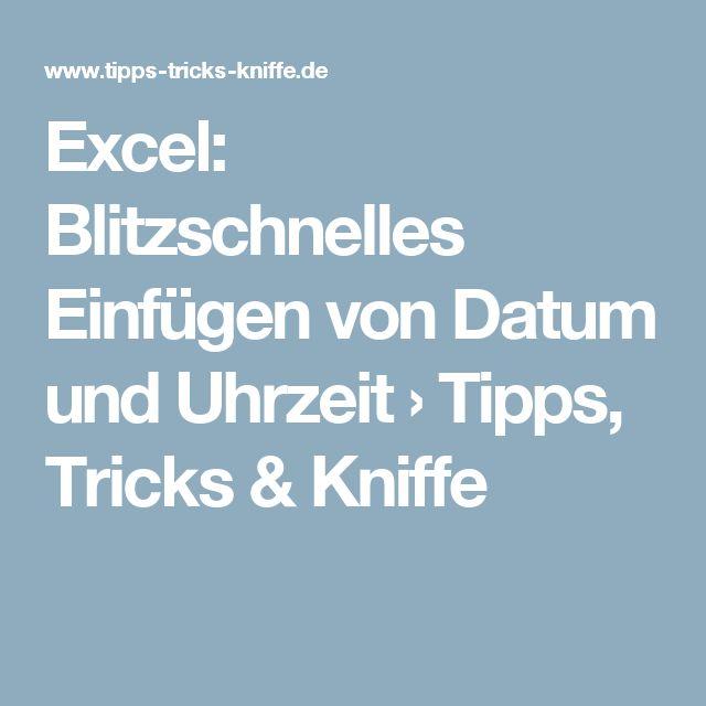 Excel: Blitzschnelles Einfügen von Datum und Uhrzeit › Tipps, Tricks & Kniffe