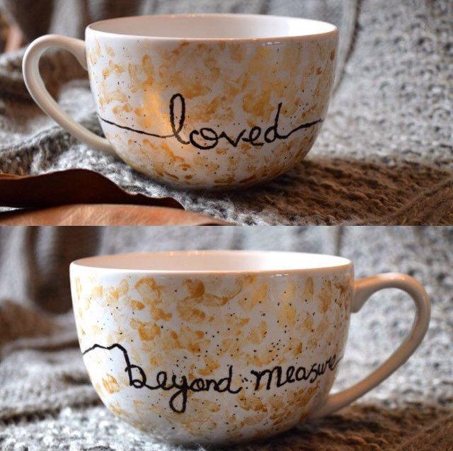 Coffee Mug - Loved Beyond Measure - Quote Mug- Handpainted Mug - Love gift - Customised mug - 16oz Classic Cappuccino Mug by HoneyJarArts on Etsy https://www.etsy.com/listing/266171430/coffee-mug-loved-beyond-measure-quote