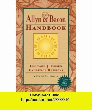 Allyn  Bacon Handbook (MLA Update), The (5th Edition) (9780321202468) Leonard J. Rosen, Laurence Behrens , ISBN-10: 0321202465  , ISBN-13: 978-0321202468 ,  , tutorials , pdf , ebook , torrent , downloads , rapidshare , filesonic , hotfile , megaupload , fileserve