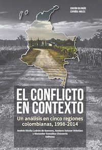 El conflicto en contexto | Esta compilación de artículos de investigación es el resultado del trabajo conjunto de la Fuerza Aérea Colombiana y la Facultad de Ciencia Política y Relaciones Internacionales de la Pontificia Universidad Javeriana para describir las diferentes implicaciones del conflicto armado en cinco zonas del territorio nacional.