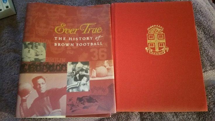 EVER TRUE: HISTORY OF BROWN UNIVERSITY FOOTBALL: RARE LIMITED ED. PROVIDENCE RI