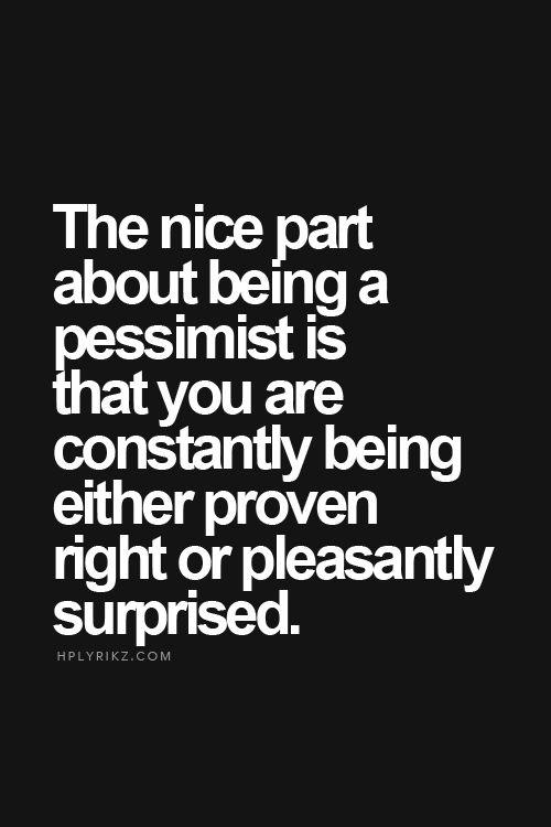 Pessimism Quotes Funny | www.pixshark.com - Images ...
