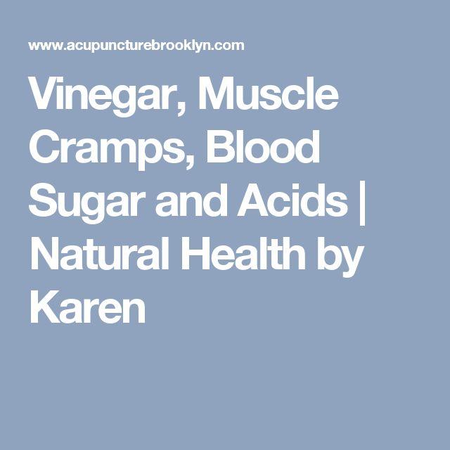 Vinegar, Muscle Cramps, Blood Sugar and Acids | Natural Health by Karen