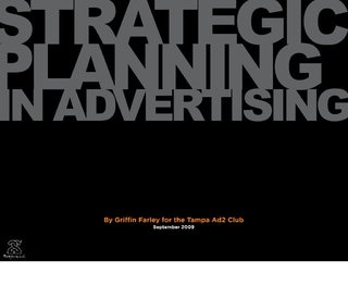 Strategic Planning in Advertising by Griffin Farley (via Slideshare)