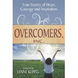 Overcomers, Inc: True stories of hope, courage, and inspiration (Paperback)By Lynne Klippel