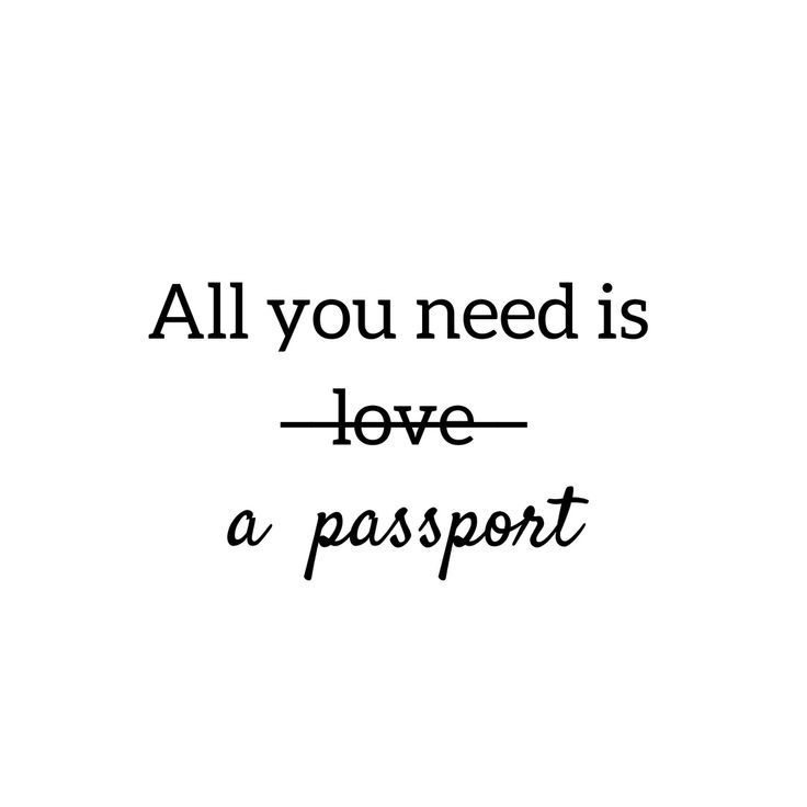 All You Need Is A Passport Travel Quotes Travel Quotes Best Travel Quotes Inspirational Quotes