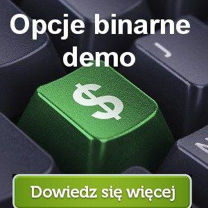 opcje binarne demo Spróbuj swoich umiejętności inwestowania w wersji demo:http://www.opcje-binarne.pl/