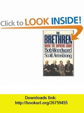 The Brethren Inside the Supreme Court (9780671241100) Bob Woodward, Scott Armstrong , ISBN-10: 0671241109  , ISBN-13: 978-0671241100 ,  , tutorials , pdf , ebook , torrent , downloads , rapidshare , filesonic , hotfile , megaupload , fileserve