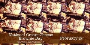 National Cream Cheese Brownie Day - February 10