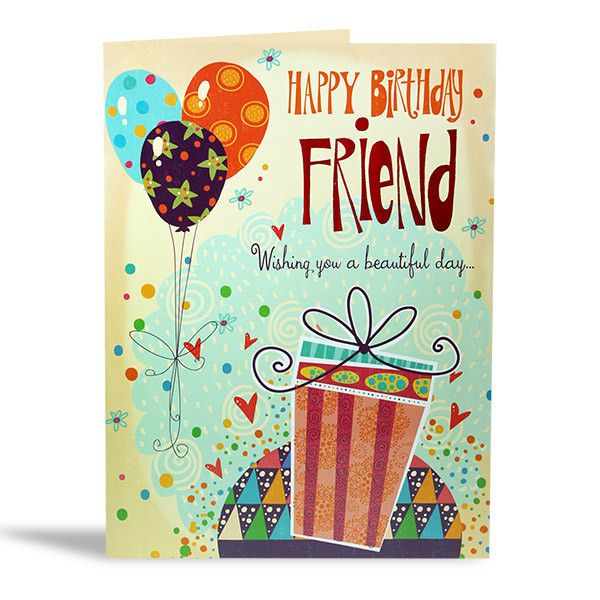 Birthday Card For Friends Happy birthday friend Wishing you a beautiful day..hopes and dreams I can sending your way may all be good and all come true, on this very special day for you, Happy Birthday! Size : 12 X 9 Inch. | Rs. 224 | Shop Now | https://hallmarkcards.co.in/collections/shop-all/products/birthday-cards-for-friends-online