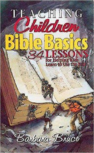 71 best 02 classics for grades k 3 images on pinterest children s teaching children bible basics is a book of 34 old and new testament lessons that helps fandeluxe Choice Image