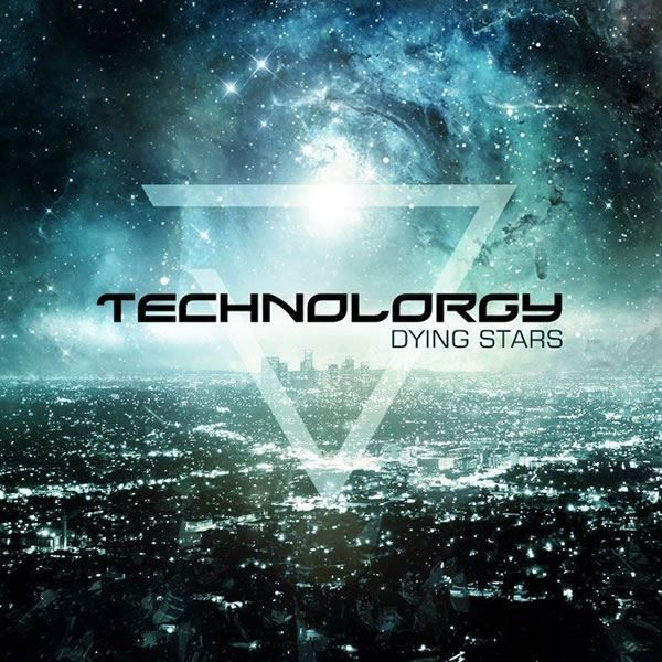 TECHNOLORGY – Dying Stars