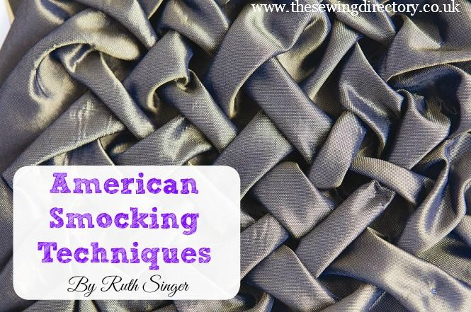 Learn the art of American Smocking with these techniques from Ruth Singer