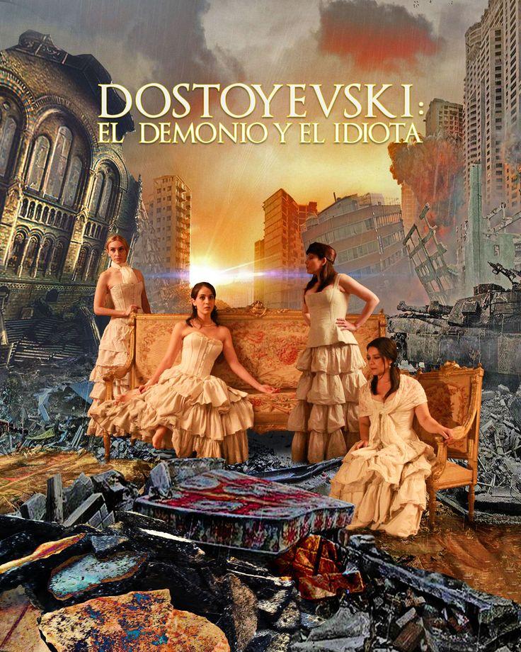 Dostoyevski: El demonio y el idiota
