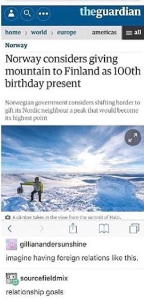 That's so sweet! (but did anyone else think of hetalia?) -- Norway considers giving a mountain to Finland as 100th b-day present