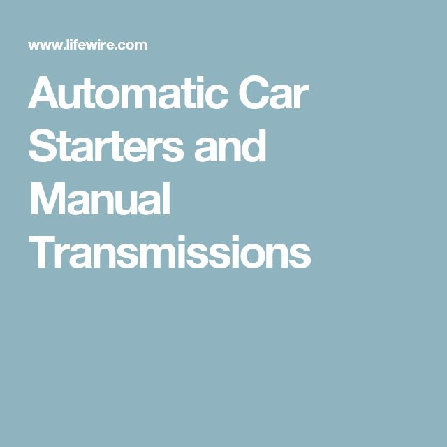 Automatic Car Starters and Manual Transmissions