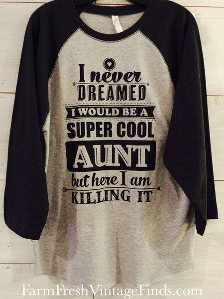"""""""I Never Dreamed I'd Be A Super Cool Aunt But Here I Am Killing It"""" printed baseball t-shirt, soft fabric. These shirts are trure to size with loose sleeves."""