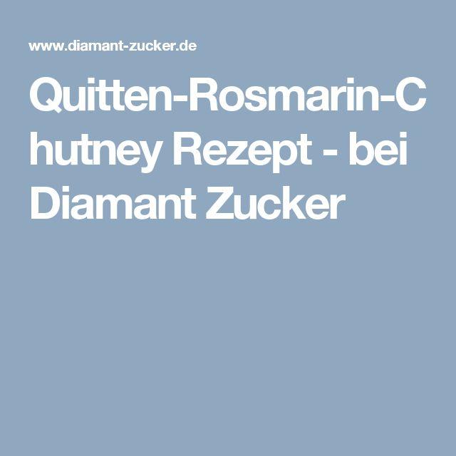 Quitten-Rosmarin-Chutney Rezept - bei Diamant Zucker