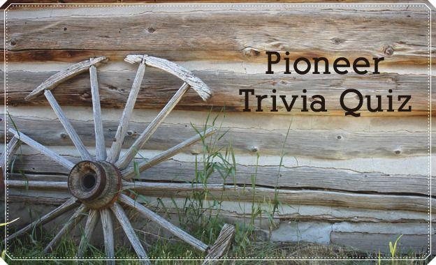 #LDS Pioneer Trivia Quiz