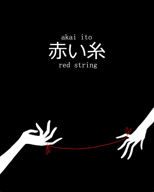 """ The two people connected by the red thread are destined lovers, regardless of time, place, or circumstances. This magical cord may stretch or tangle, but never break. """