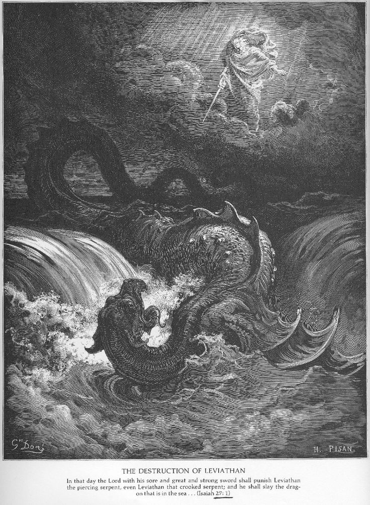 In that dat the Lord with his sore and great and strong sword shall punish Leviathan thad piercing serpent, even Leviathan that crooked serpent; nd he shall slay the dragon that is in the sea..... (Isaiah 27:1)) illustration by Gustave Dore