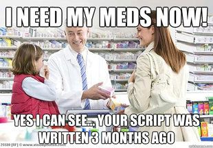 These people....smh. Don't think we that we don't pay attention to the date when your drop off a script!