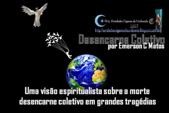 Entidades Ciganas da Umbanda (Clique Aqui) para entrar.: A EXPLICAÇÃO ESPIRITUAL SOBRE A TRAGÉDIA DO CHAPEC...