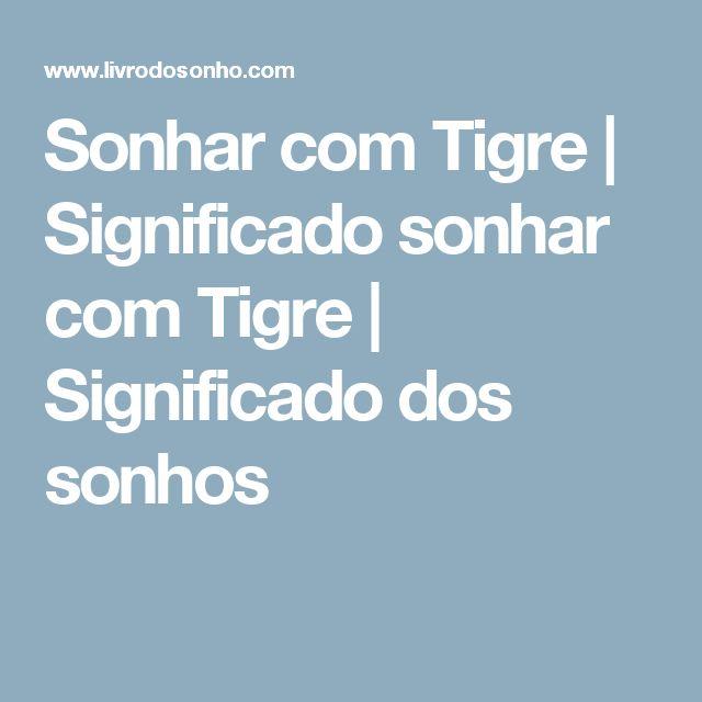 10 best palpites dirios todas as loterias images on pinterest sonhar com tigre significado sonhar com tigre significado dos sonhos fandeluxe Gallery