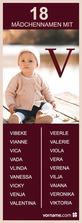 Dir gefallen Vornamen, die mit einem V beginnen? Hier findest Du garantiert einen schönen Namen für Deine Tochter und kannst Dich über die Herkunft und Bedeutung der Vornamen informieren!