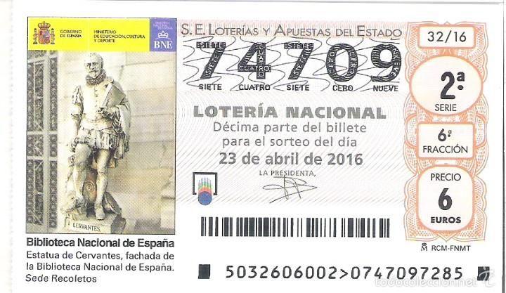 1 DECIMO LOTERIA DEL SABADO - 23 ABRIL 2016 - 32/16 - CERVANTES Y EL QUIJOTE