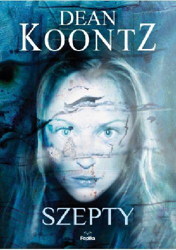 """Dean Koontz - """"Szepty"""" - 8/10"""
