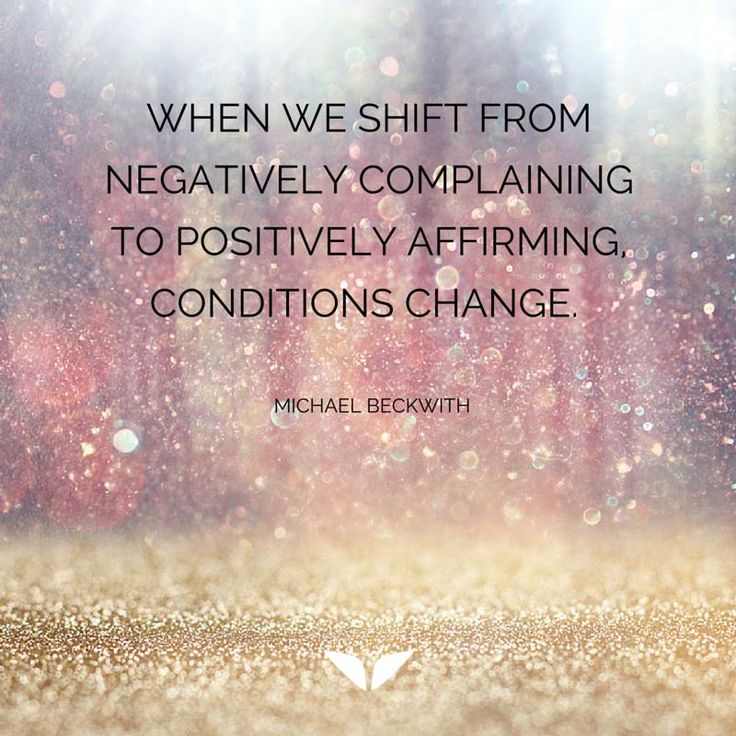 being positive changes conditions
