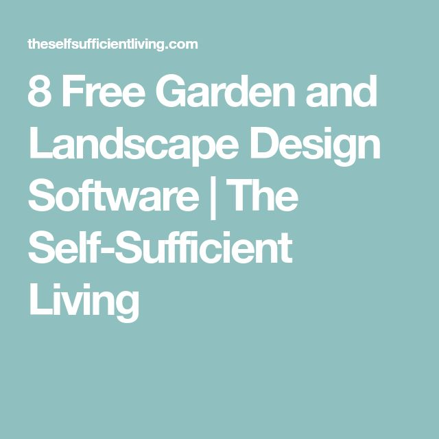 8 Free Garden and Landscape Design Software | The Self-Sufficient Living