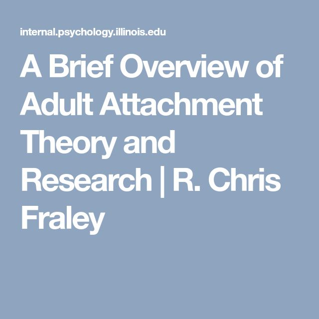 A Brief Overview of Adult Attachment Theory and Research | R. Chris Fraley