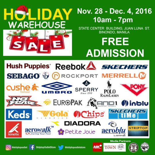 Striptop Outlet Store will hold its first HOLIDAY WAREHOUSE SALE CHRISTMAS EDITION!  Shoppers will enjoy discounts up to 70% OFF from participating brands like Hush Puppies, Sebago, Cushe, Skechers, No Fear, KEDS, Rockport, Reebok, Sperry and many more!  This event is happening until December 4, 2016 from 10AM to 7PM at the Ground Floor of State Center Building along Juan Luna Street, Binondo, Manila.  For more promo deals, VISIT http://mypromo.com.ph/!