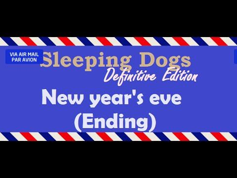 [6:21]New year's eve(Ending) - Sleeping Dogs: Definitive Edition
