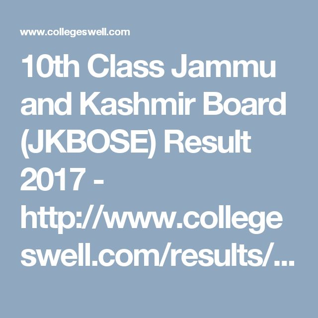 10th Class Jammu and Kashmir Board (JKBOSE) Result 2017 - http://www.collegeswell.com/results/jammu-and-kashmir-board-jkbose/10th-class-result.html