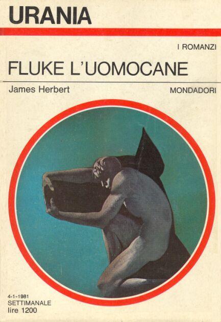 869  FLUKE L'UOMOCANE 4/1/1981  FLUKE (1977)  Copertina di  Karel Thole   JAMES HERBERT