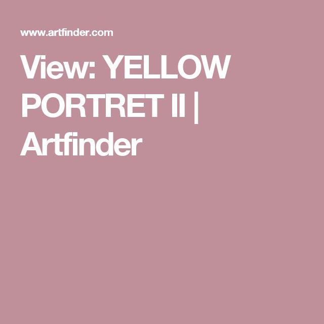 View: YELLOW PORTRET II | Artfinder